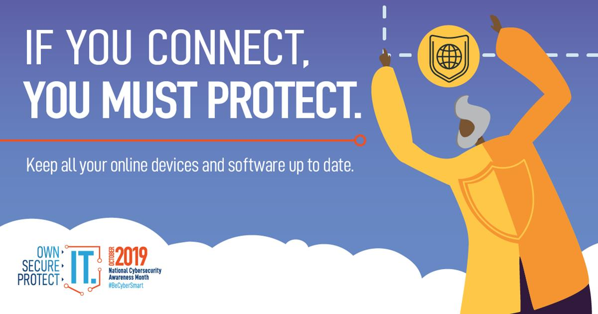 If you connect, you must protect - keep all your online devices and software up to date