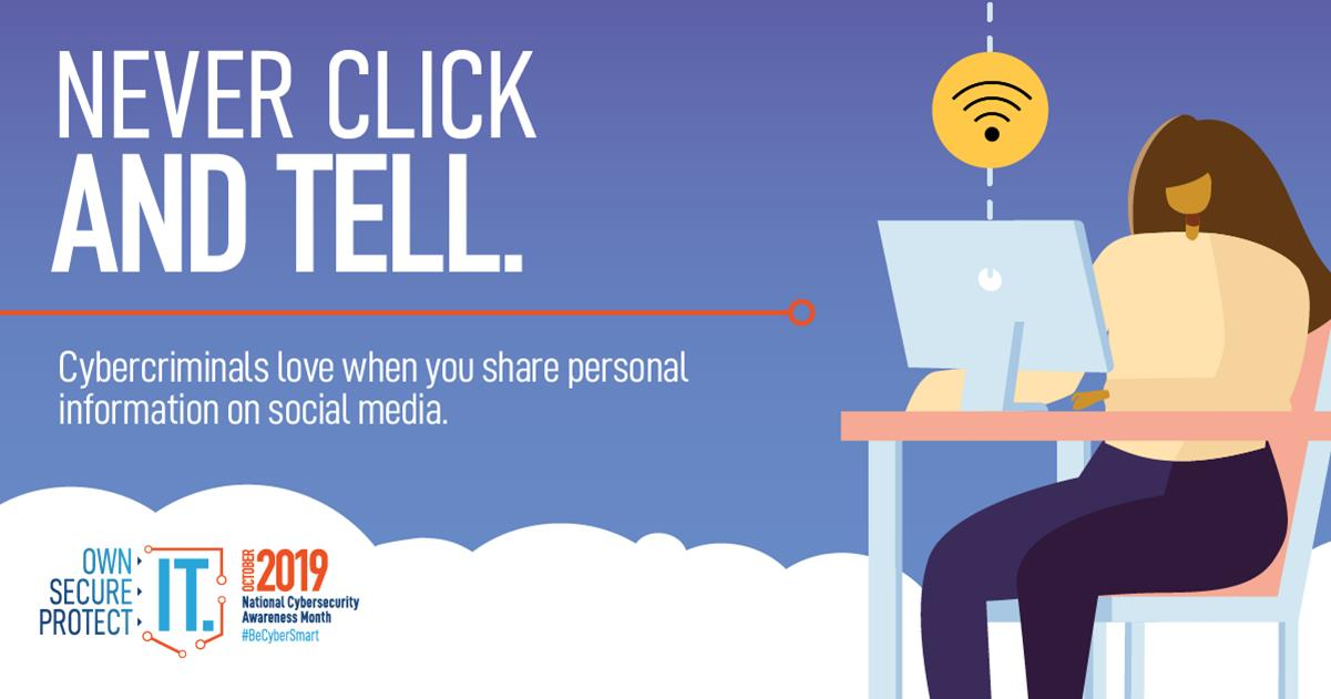 Never click and tell - cyber criminals love when you share personal information on social media