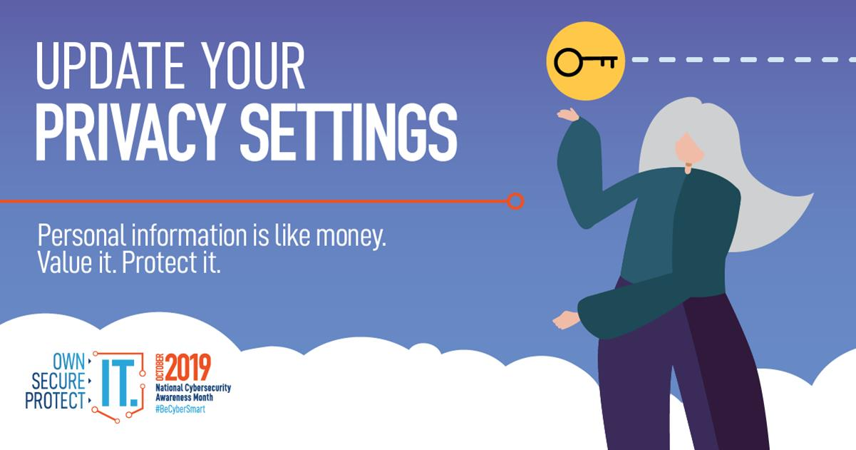 Update your privacy settings - personal information is like money. Value it, protect it