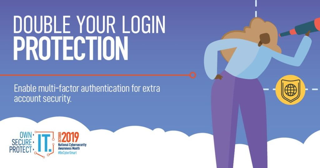 Double your login protection - enable multi-factor authentication for extra account security